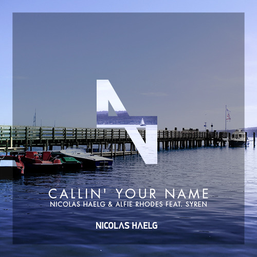 Nicolas Haelg & Alfie Rhodes - Callin' Your Name (feat. Syren)