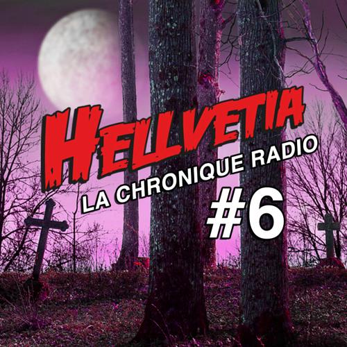 Hellvetia - Notre 6ème chronique radio sur couleur 3