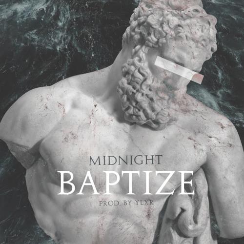 Baptize (prod. by YLXR)