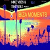 Ibiza Moments by Mike Vibes & Time Beat