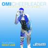 Cheerleader OMI Feat. Nicky Jam Extended Basic Remix (Jhojan Garcia)