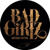 Badgirlz Birthday Mix By Tigran - Free Download
