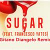 Robin Schulz - Sugar (feat. Francesco Yates) (Gitano Diangelo Remix)  Out Now !!!