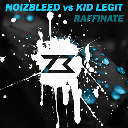 NoizBleed vs Kid Legit - Raffinate