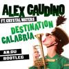 Alex Gaudino Feat. Crystal Waters – Destination Calabria (AN.DU Bootleg)
