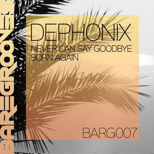 Dephonix - Never Can Say Goodbye
