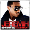 Jeremih - Down On Me Feat. 50 Cent