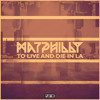 matphilly - To Live & Die In LA (Original Mix) [PLAY ME RECORDS FREEBIE!]