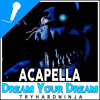 "Five Nights At Freddy's 4 Song ""Dream Your Dream"" Acapella"
