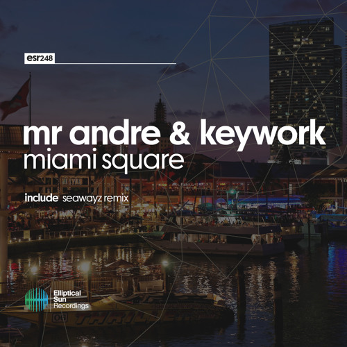 Mr Andre & KeyWork-Miami Square [ESR248] OUT NOW