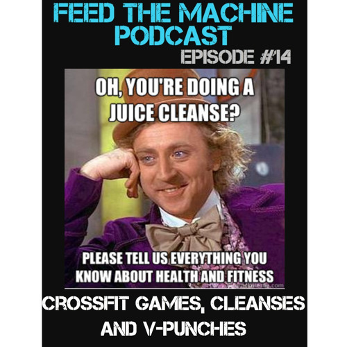 Feed The Machine Episode #14 - Cleansing, Injuries...and V Punches