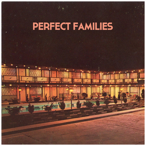 Perfect Families (self-titled album)