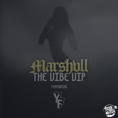 Marshvll - The Vibe VIP.  Feat. Yung Fusion.