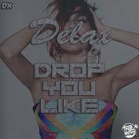 Cover mp3 Delax Drop You Like