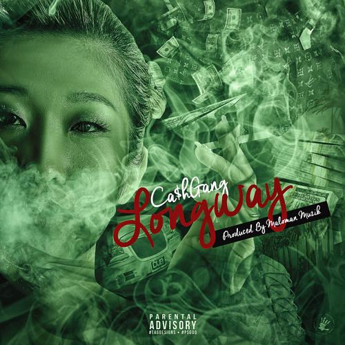 Ca$hGang – Longway (Prod by Maloman Muzik)
