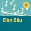 Vietnamism - The Vietnamese Instrument That Sounds Like a Human