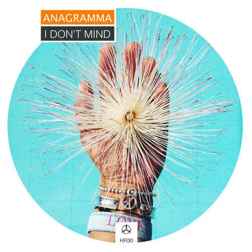 Anagramma - I Don't Mind /HR30
