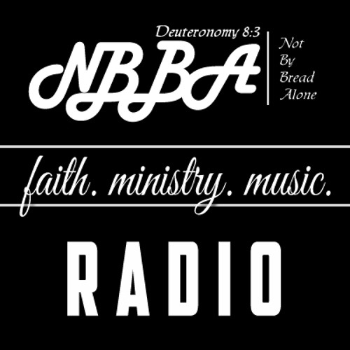 NBBARadio - Week 56 - A Fathers Duty [Christian Talk Radio]