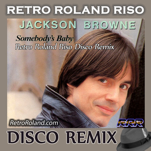 Jackson Browne - Somebody's Baby (Retro Roland Riso Disco Remix)