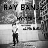 Ray Bandz - Mystery Girl(Feat. Alina Baraz)