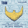 Kav Verhouzer & Jengi Beats - Do This Together (ft. Jamila)