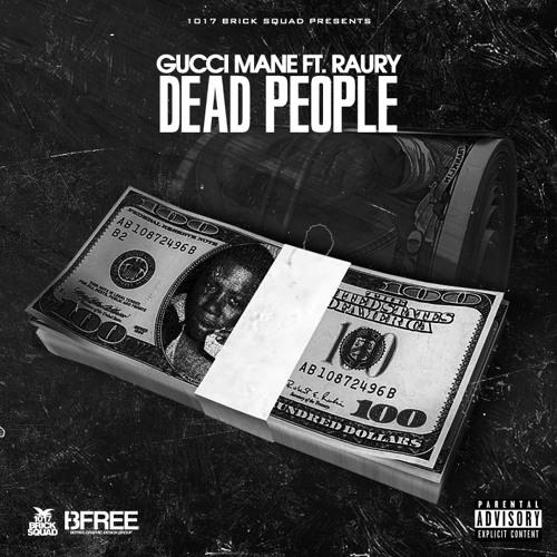 Gucci Mane ft Raury - Dead People