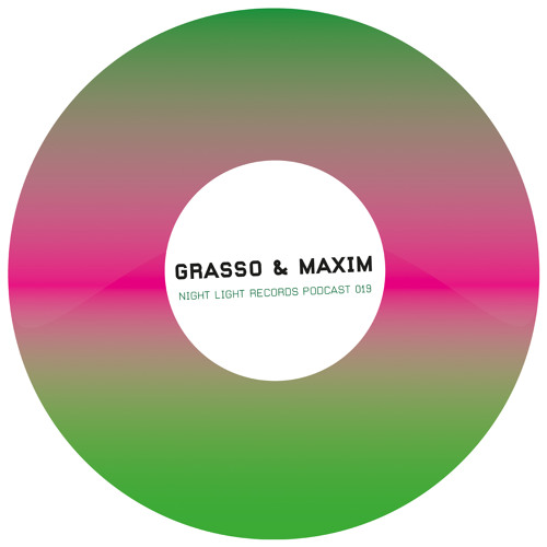 Grasso & Maxim - Night Light Records Podcast 019