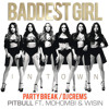 Pitbull Ft. Mohombi & Wisin - Baddest Girl In Town (PARTY BREAK DJ CREMS)