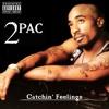 2Pac - Catchin' Feelings (Alternate Original Version)