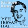 Yeh Jeevan Hai - Kishore Kumar - SD
