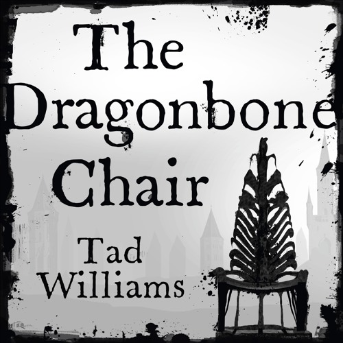THE DRAGONBONE CHAIR by Tad Williams, read by Andrew Wincott - audiobook extract