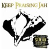 SOLID ROCK - Keep Praising Jah (Nov. '14)