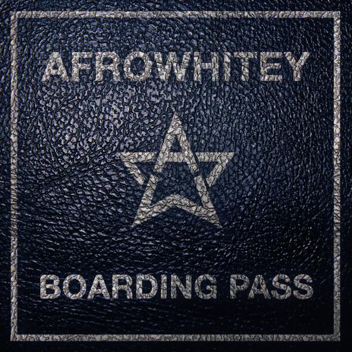 AfroWhitey -  Boarding Pass