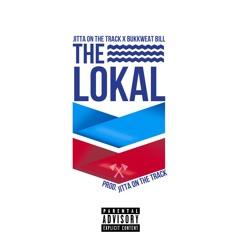 JITTA ON THE TRACK x BUKKWEATBILL - THE LOKAL (Prod. Jitta On The Track)