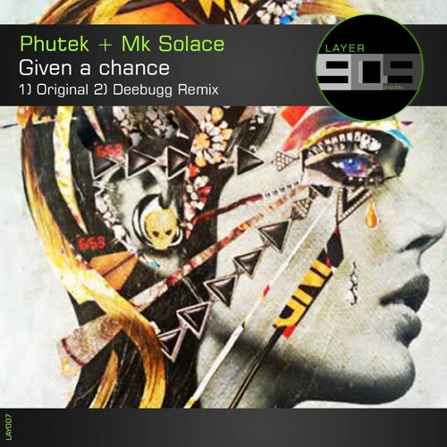 Phutek + MK Solace - Given A Chance  (OUT NOW)