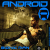Android • Bionic Man (Original Mix)