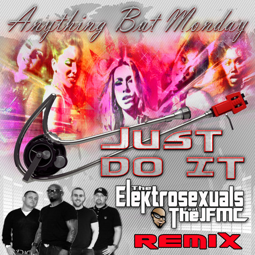 Anything But Monday - Just Do It (Elektrosexuals Bolton Mix) - Teaser