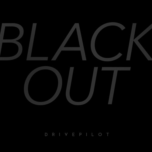 Drivepilot - Blackout