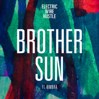 Electric Wire Hustle Brother Sun (Ft. Kimbra) Artwork