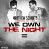 Matthew Schultz feat. Jim Jones - We Own The Night