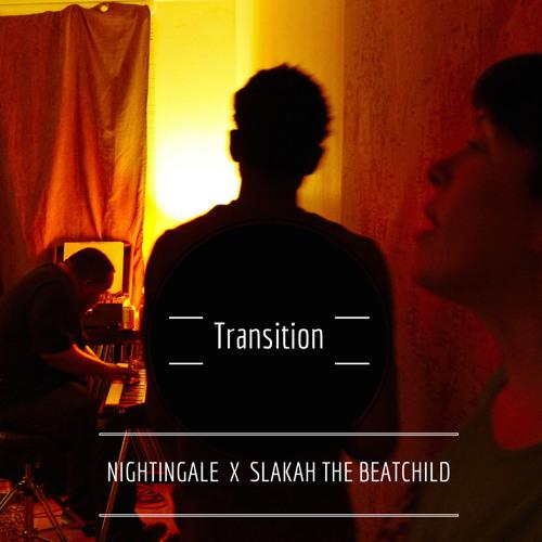 Nightingale x Slakah The Beatchild x Transition EP