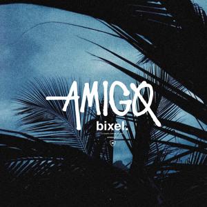 Amigo by Bixel Boys