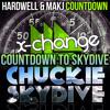 Hardwell & MAKJ Vs Chuckie - Countdown To Skydive (X-Change Bootleg Mashup) [Free Download]