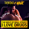 Trentino & Navic - The Wolf Of Wall Street (X-Change Edit)