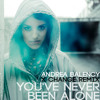 Andrea Balency - You've Never Been Alone (X-Change Remix)[FREE DOWNLOAD]