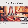 Kevin London - In This Room Ft. Lucas Coly Official IG @KTOWNONTHEBEAT