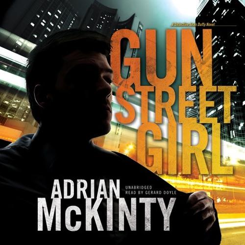 GUN STREET GIRL By Adrian McKinty, Read By Gerard Doyle