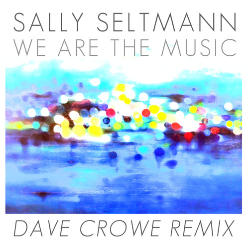 We Are The Music (Dave Crowe Remix)