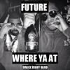 Future Where Ya At Drake Right Hand Mp3