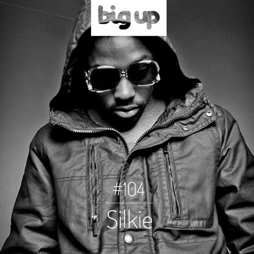 Big Up Mix 104 - Silkie